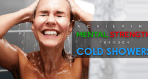 Mental Strength Benefits of Cold Shower