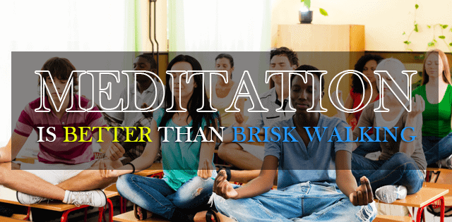 Meditation Better Than Brisk Walking
