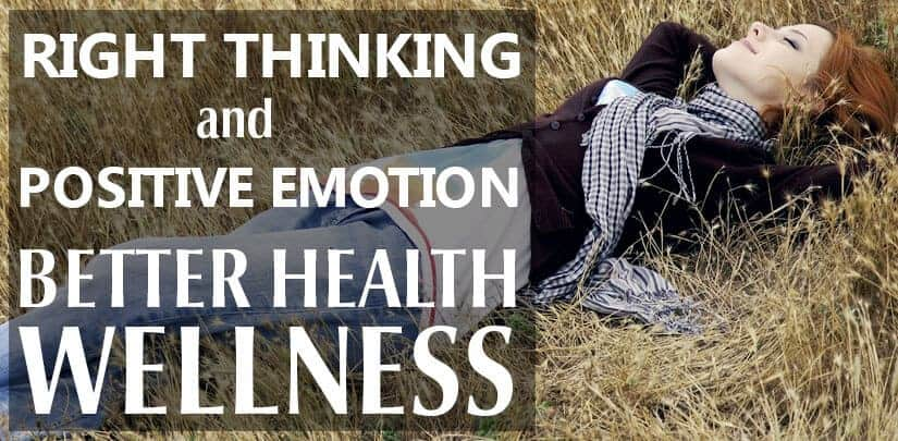 Right Thinking and Emotion for Wellness