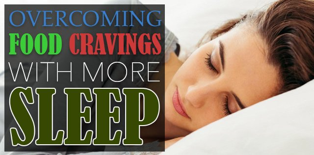 Sleep Beats Food Cravings